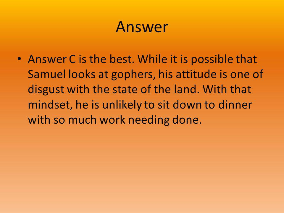 Answer Answer C is the best.