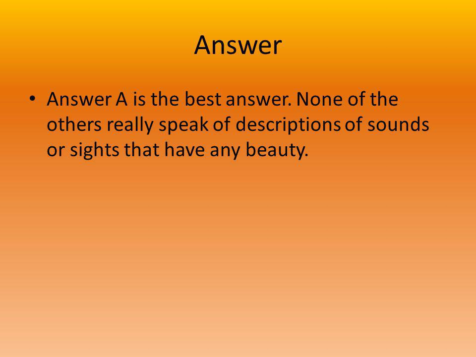 Answer Answer A is the best answer.
