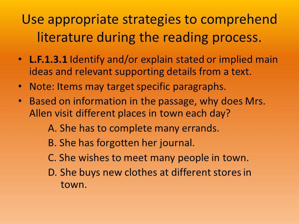 Use appropriate strategies to comprehend literature during the reading process.