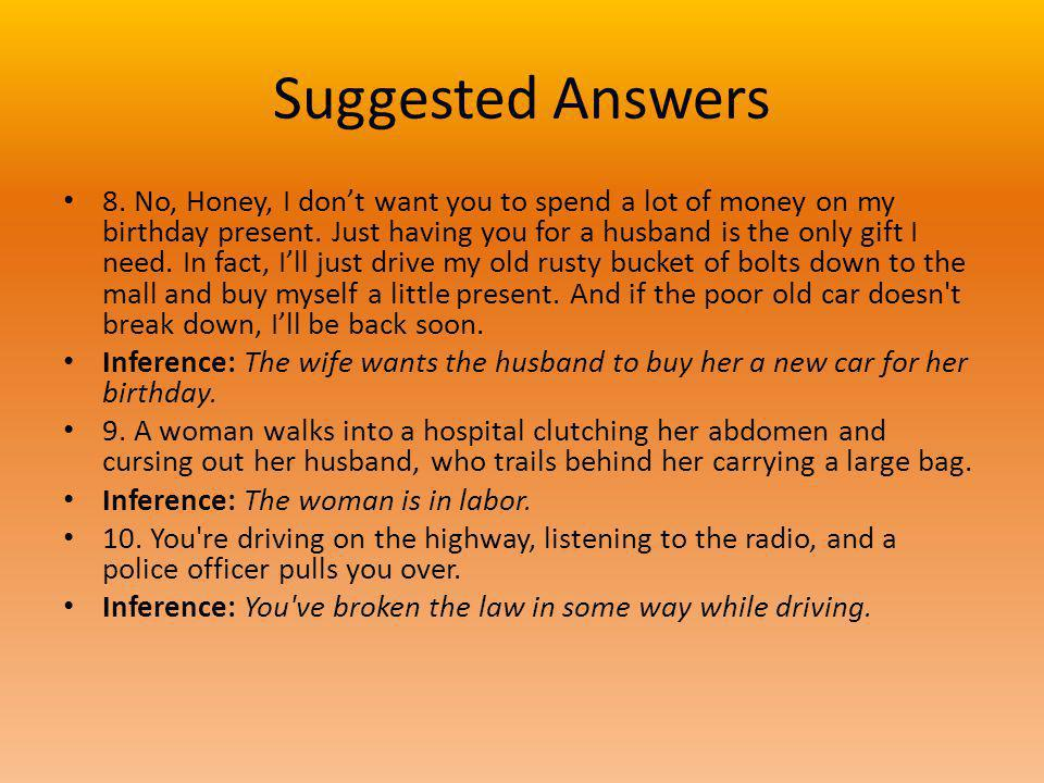 Suggested Answers 8. No, Honey, I dont want you to spend a lot of money on my birthday present.