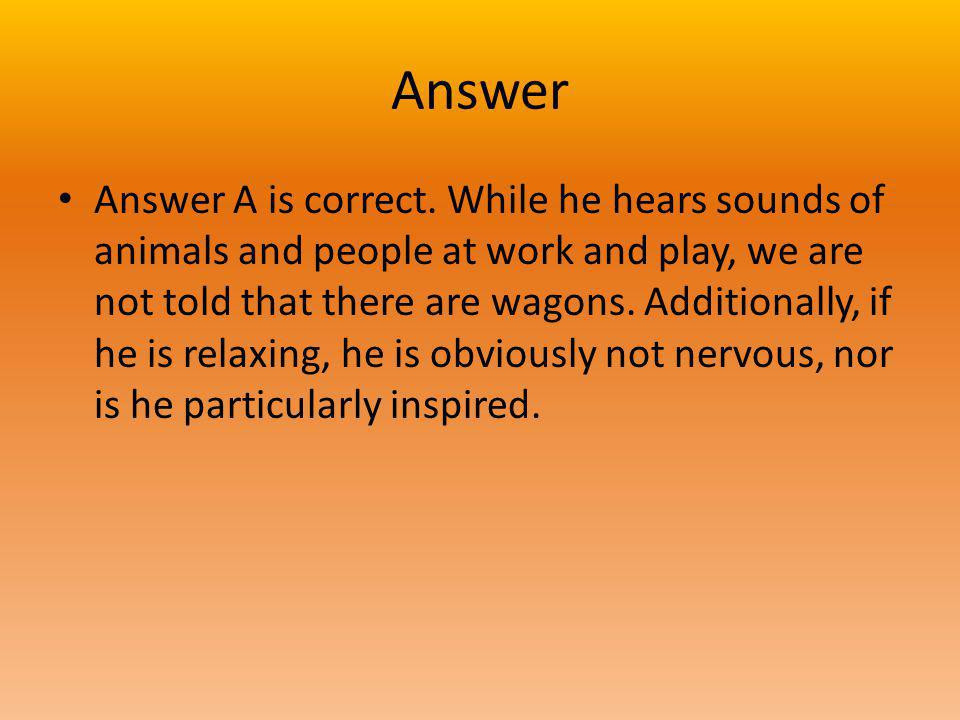 Answer Answer A is correct.