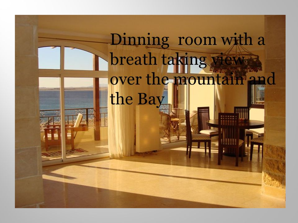 Dinning room with a breath taking view over the mountain and the Bay