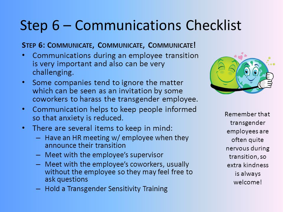 Step 6 – Communications Checklist S TEP 6: C OMMUNICATE, C OMMUNICATE, C OMMUNICATE .