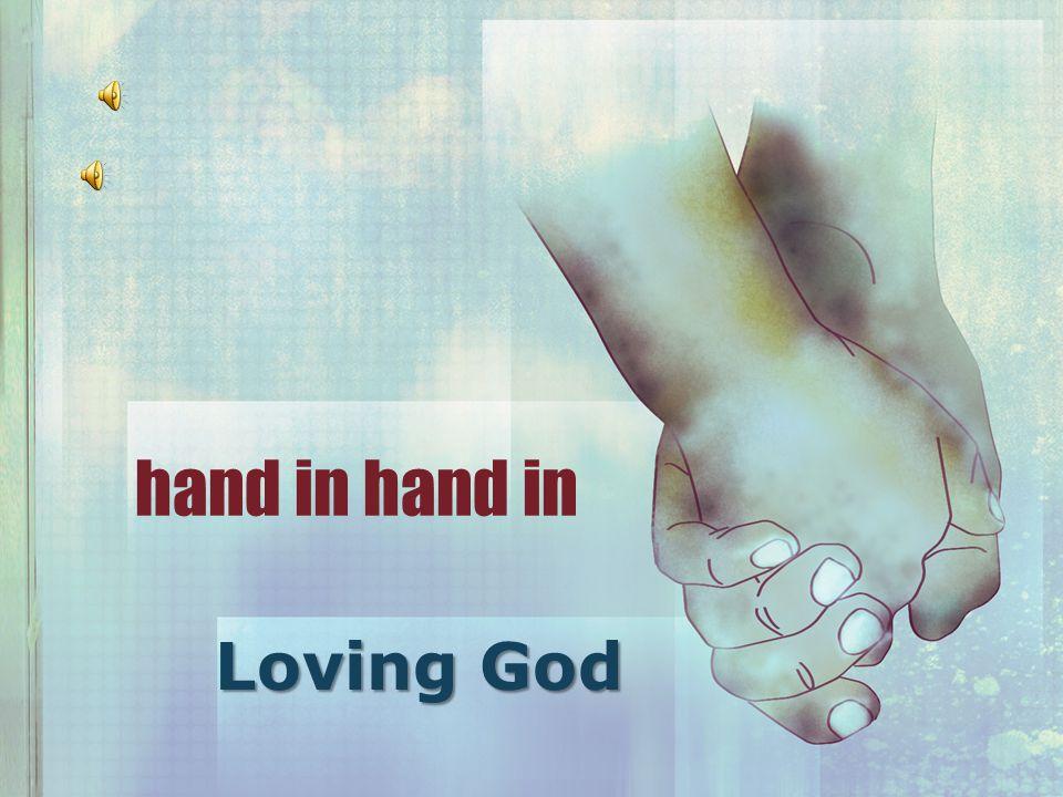 hand in Loving God