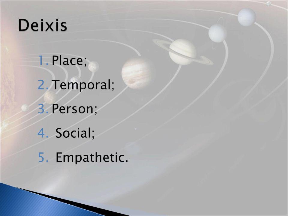 1.Place; 2.Temporal; 3.Person; 4. Social; 5. Empathetic.