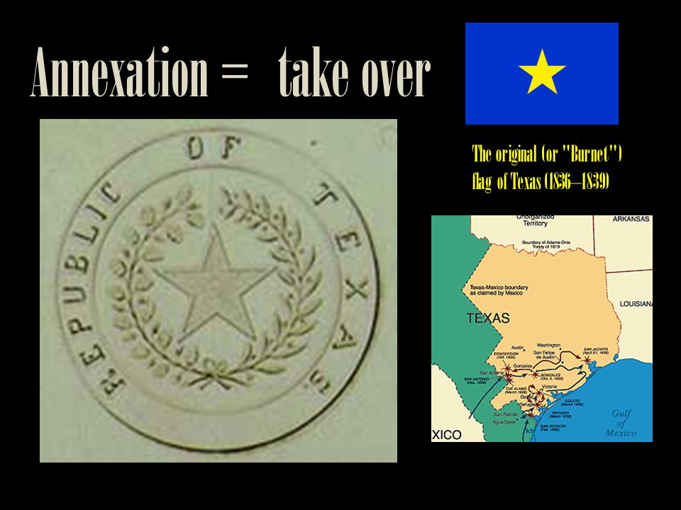 Annexation = take over The original (or