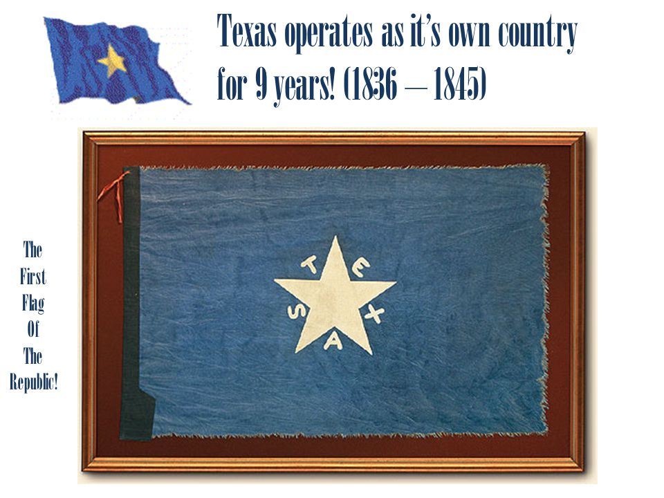 Texas operates as its own country for 9 years! (1836 – 1845) The First Flag Of The Republic!