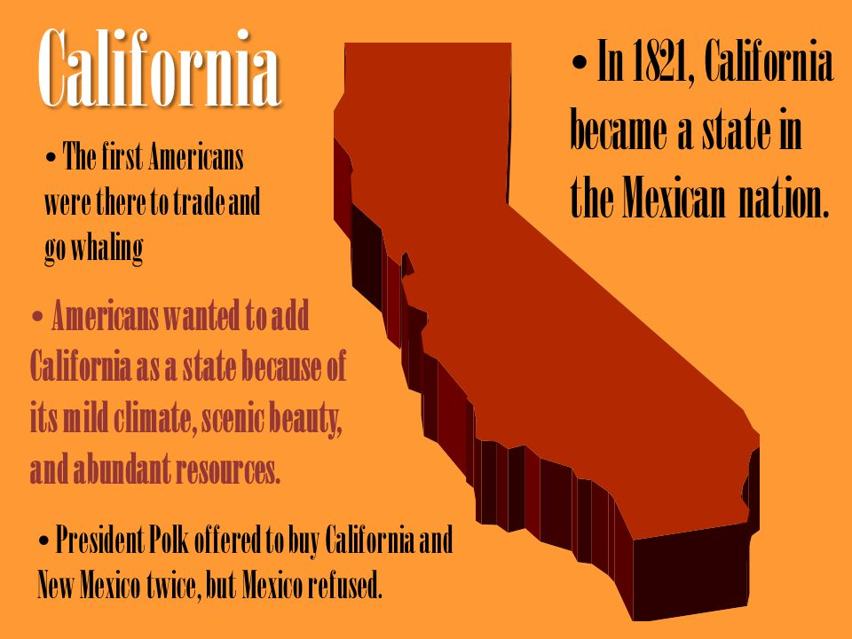 In 1821, California became a state in the Mexican nation.