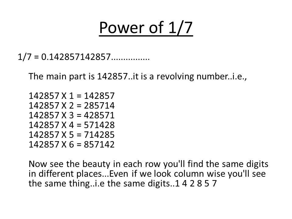 Power of 1/7 1/7 = 0.142857142857................
