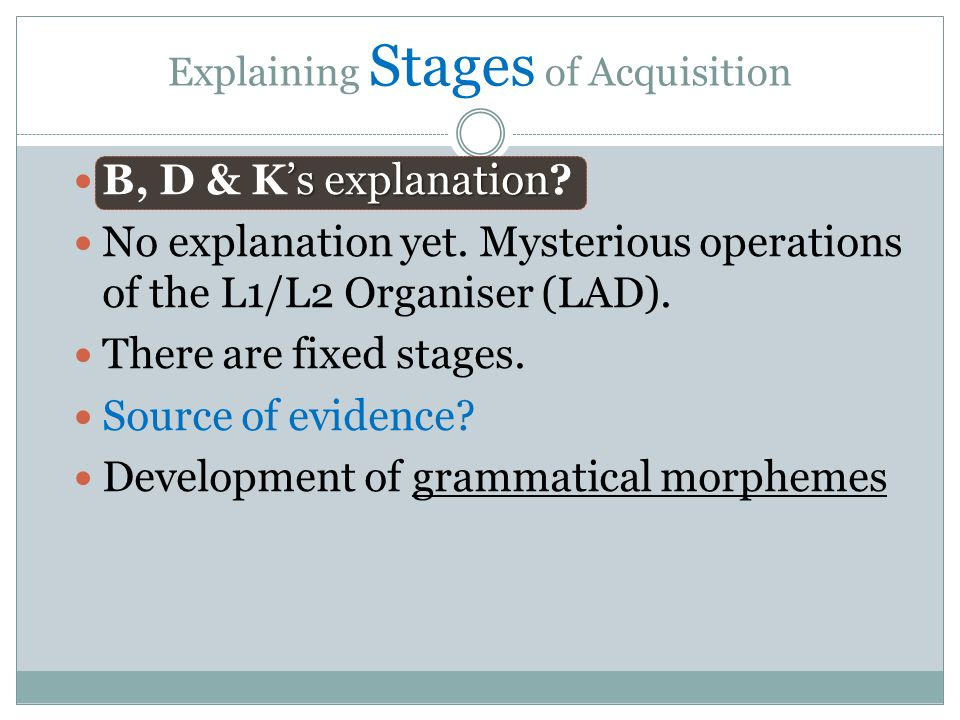 s explanation B, D & Ks explanation? No explanation yet. Mysterious operations of the L1/L2 Organiser (LAD). There are fixed stages. Source of evidenc
