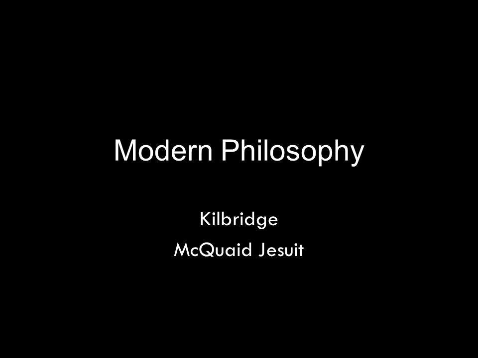 Modern Philosophy Kilbridge McQuaid Jesuit
