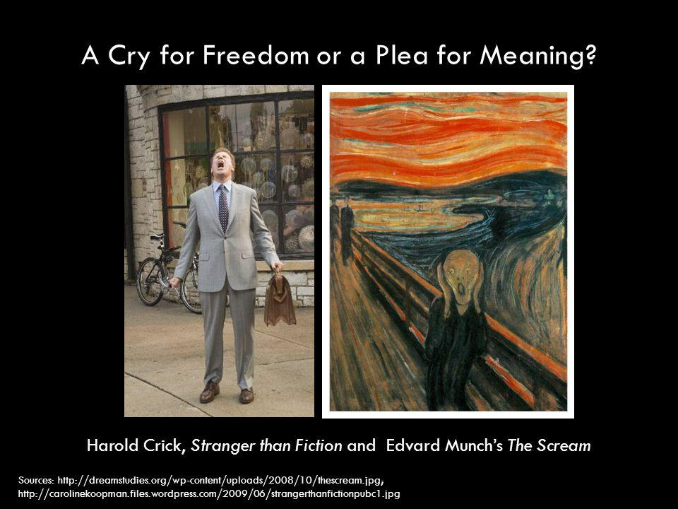 A Cry for Freedom or a Plea for Meaning.