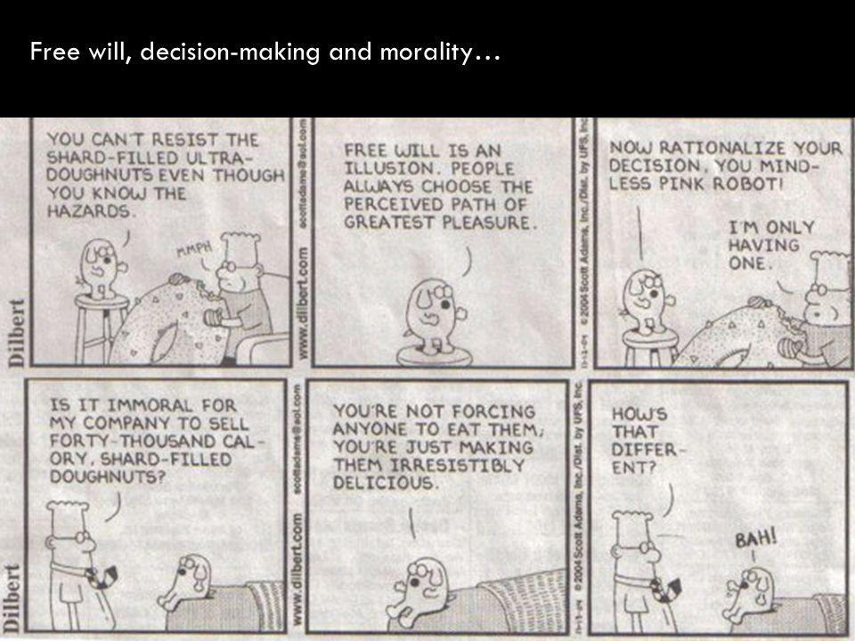 Free will, decision-making and morality…