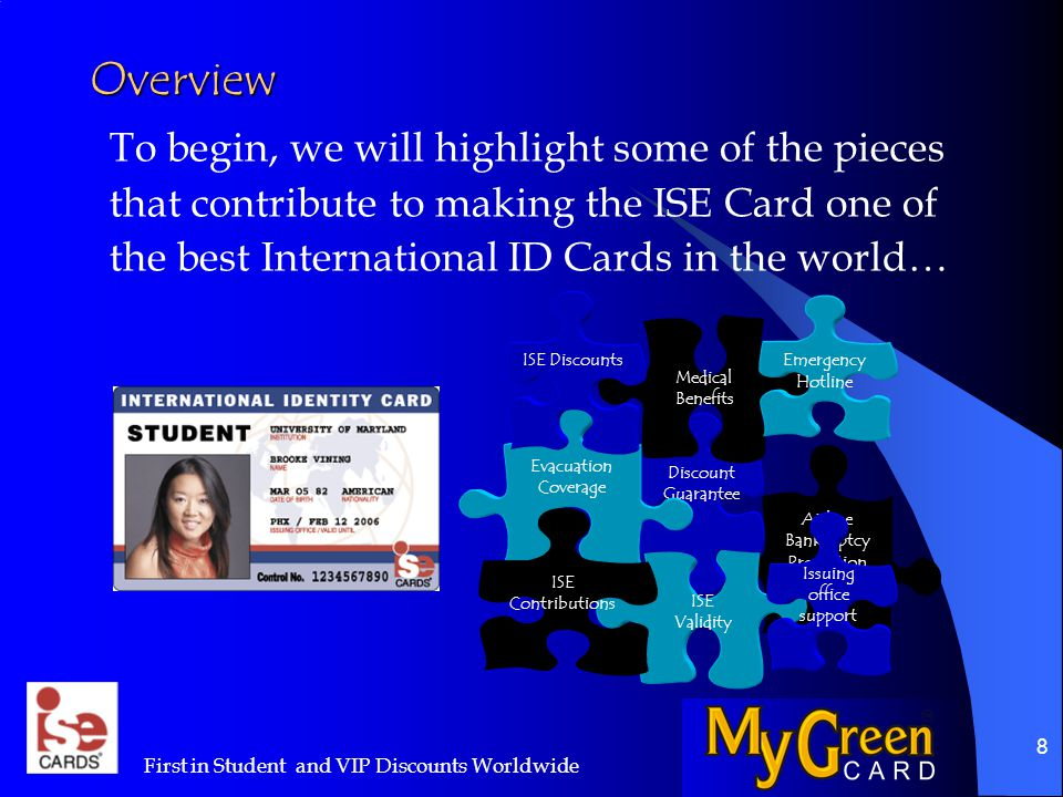 9 ISE Discounts ISE Cardholders are eligible to receive amazing discounts at a wide variety of international locations.