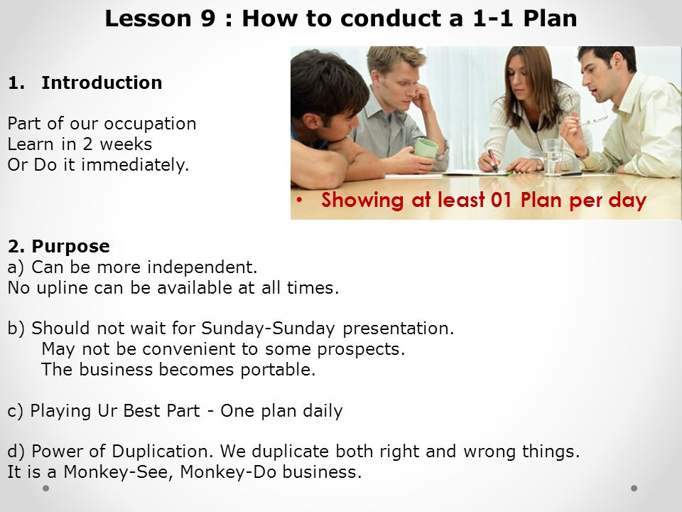 Lesson 9 : How to conduct a 1-1 Plan 1.Introduction Part of our occupation Learn in 2 weeks Or Do it immediately.