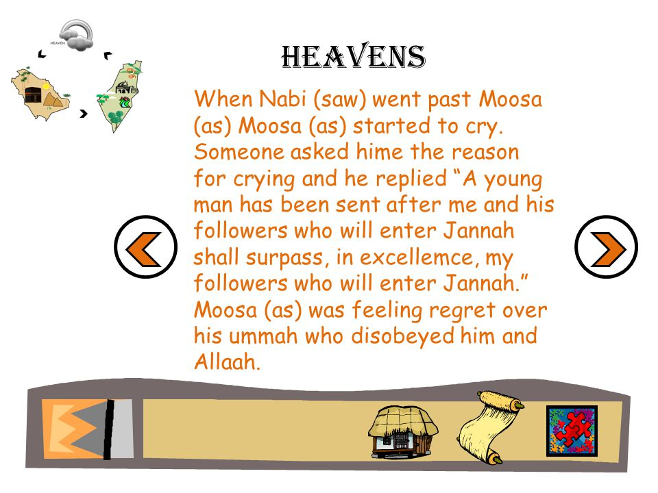Heavens When Nabi (saw) went past Moosa (as) Moosa (as) started to cry.