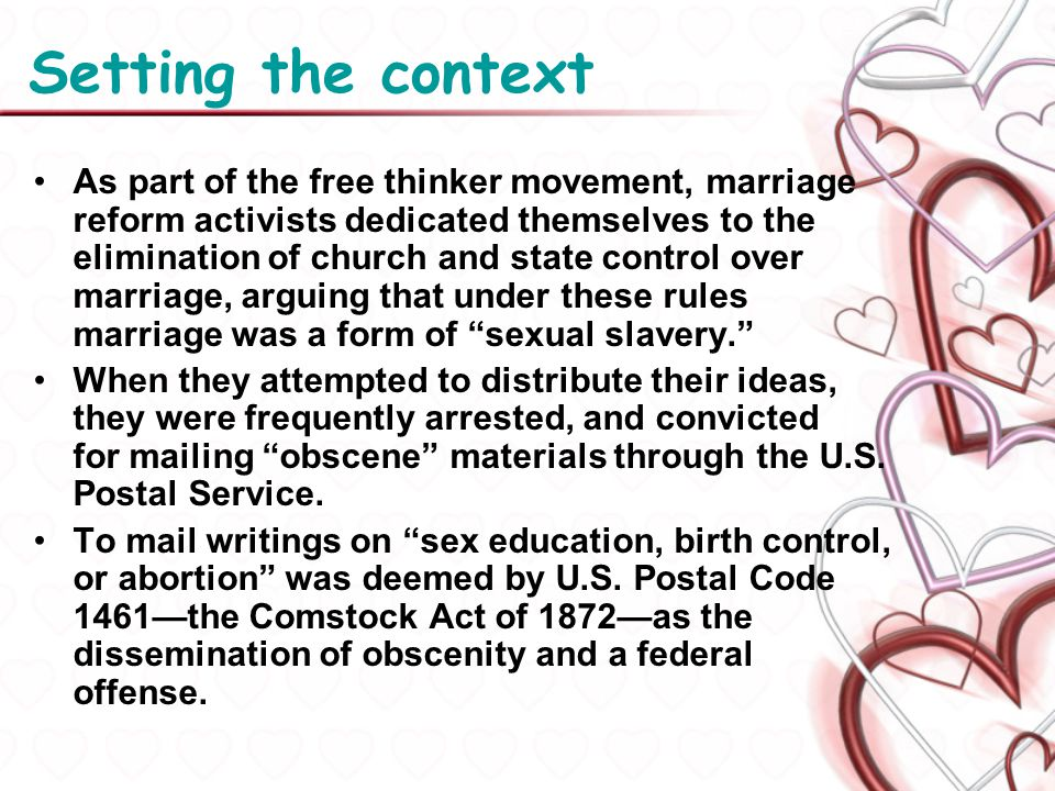 Setting the context As part of the free thinker movement, marriage reform activists dedicated themselves to the elimination of church and state contro
