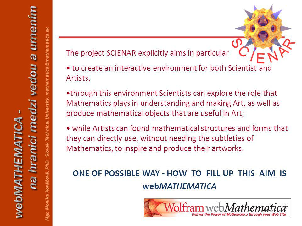 The project SCIENAR explicitly aims in particular to create an interactive environment for both Scientist and Artists, through this environment Scient