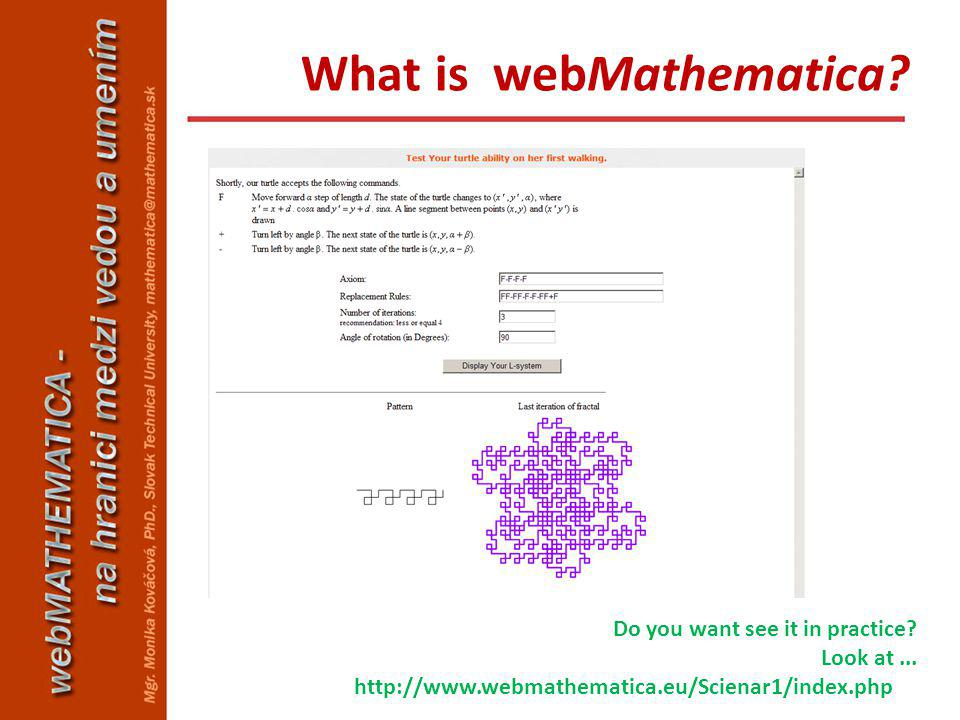 Do you want see it in practice? Look at... http://www.webmathematica.eu/Scienar1/index.php What is webMathematica?