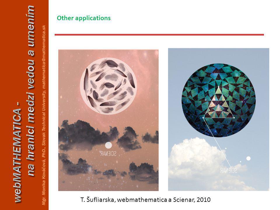 Other applications T. Šufliarska, webmathematica a Scienar, 2010