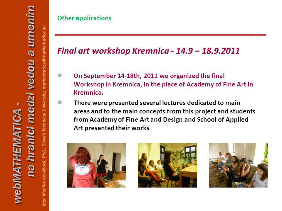 Final art workshop Kremnica - 14.9 – 18.9.2011 On September 14-18th, 2011 we organized the final Workshop in Kremnica, in the place of Academy of Fine