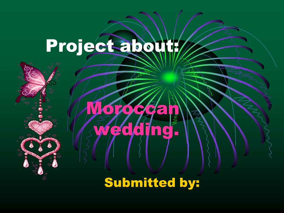 Project about: Moroccan wedding. Submitted by: