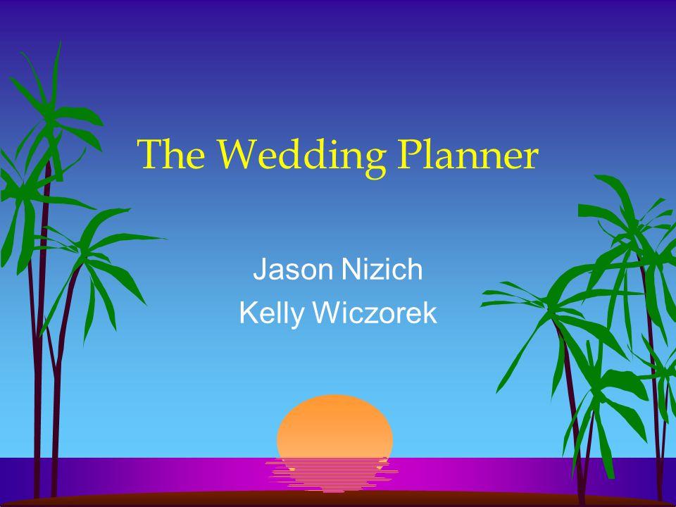 The Wedding Planner Jason Nizich Kelly Wiczorek