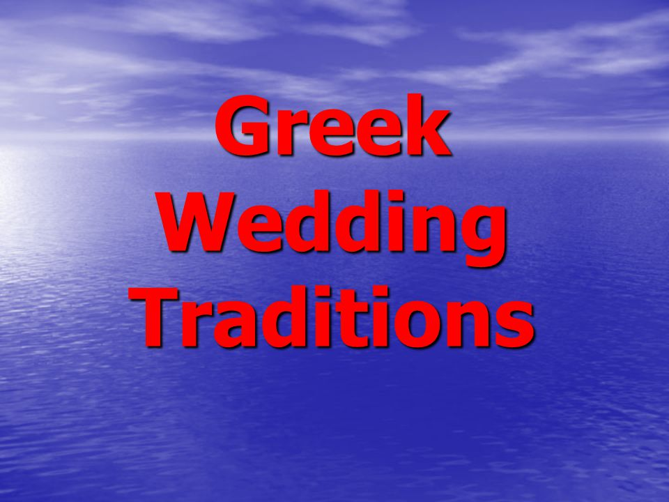 Greek Wedding Traditions