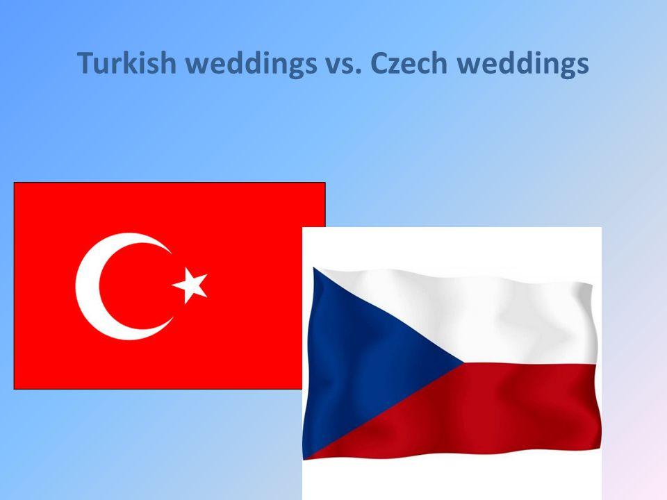 Turkish weddings vs. Czech weddings