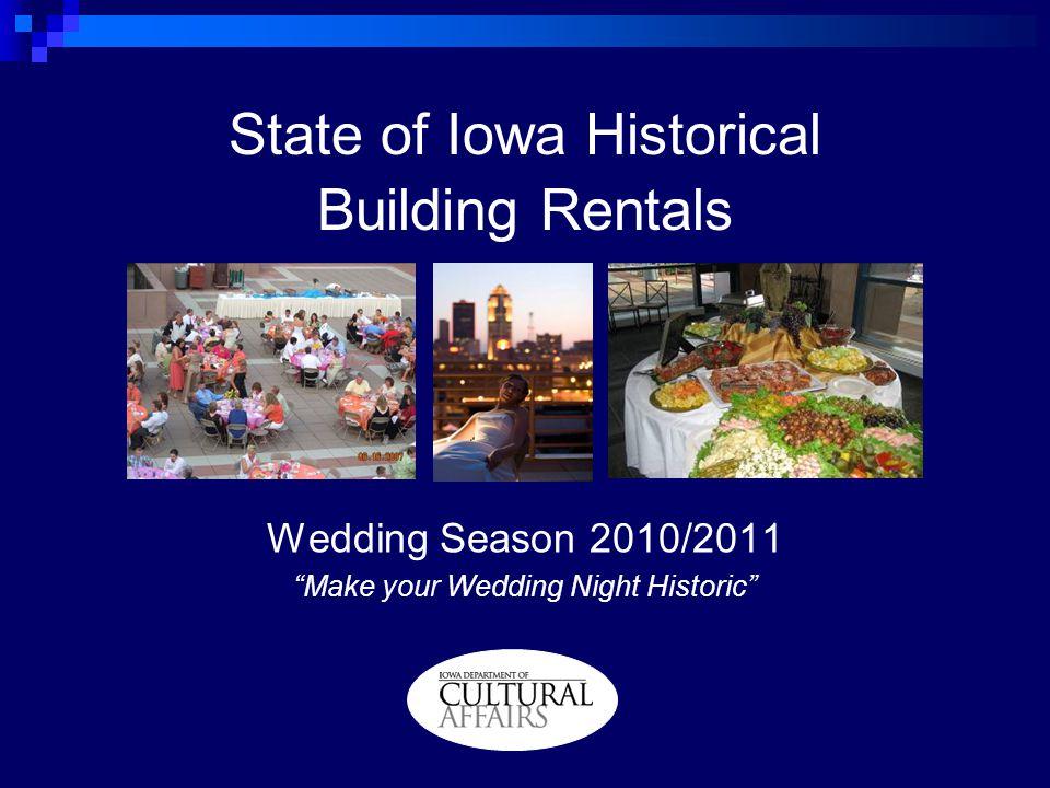 State of Iowa Historical Building Rentals Wedding Season 2010/2011 Make your Wedding Night Historic