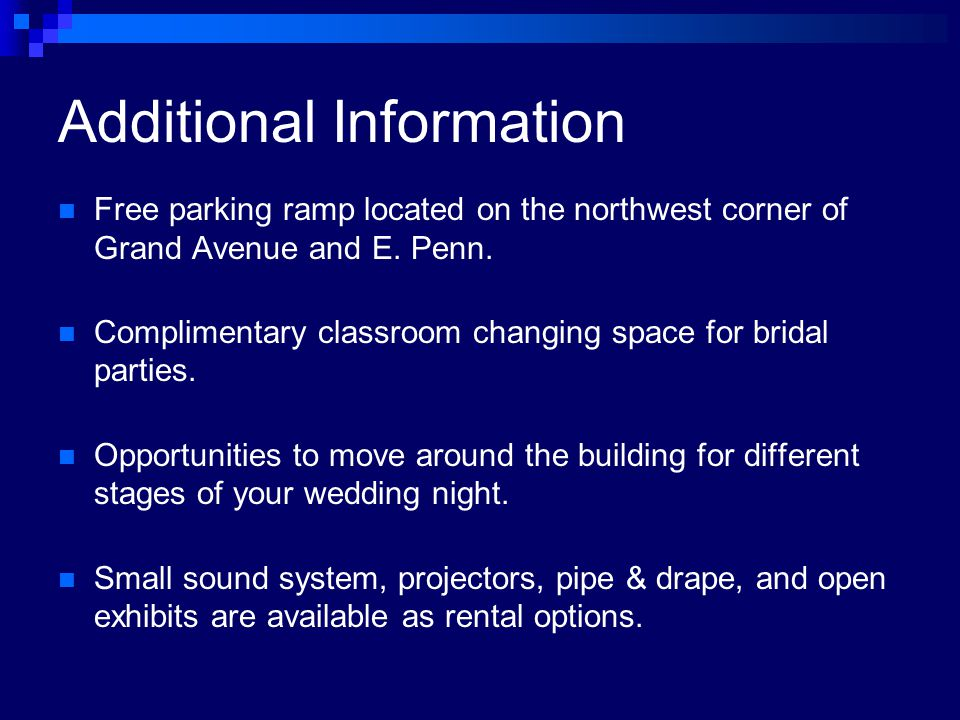 Additional Information Free parking ramp located on the northwest corner of Grand Avenue and E.