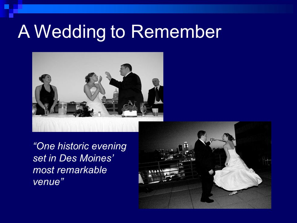 One historic evening set in Des Moines most remarkable venue A Wedding to Remember