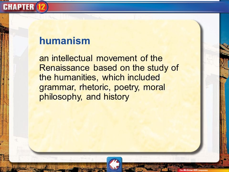 Vocab7 humanism an intellectual movement of the Renaissance based on the study of the humanities, which included grammar, rhetoric, poetry, moral phil