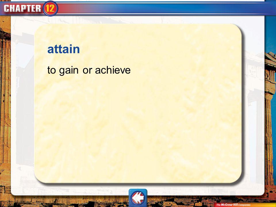 Vocab10 attain to gain or achieve