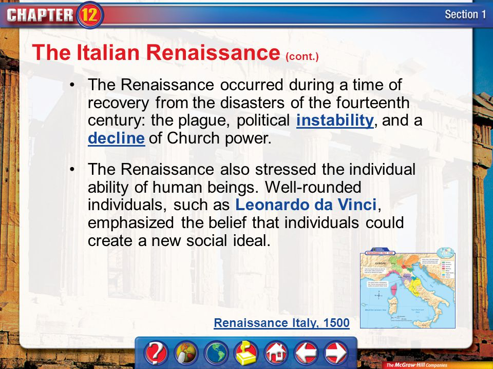 Section 1 The Renaissance occurred during a time of recovery from the disasters of the fourteenth century: the plague, political instability, and a de