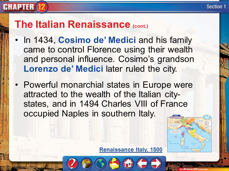 Section 1 In 1434, Cosimo de Medici and his family came to control Florence using their wealth and personal influence. Cosimos grandson Lorenzo de Med