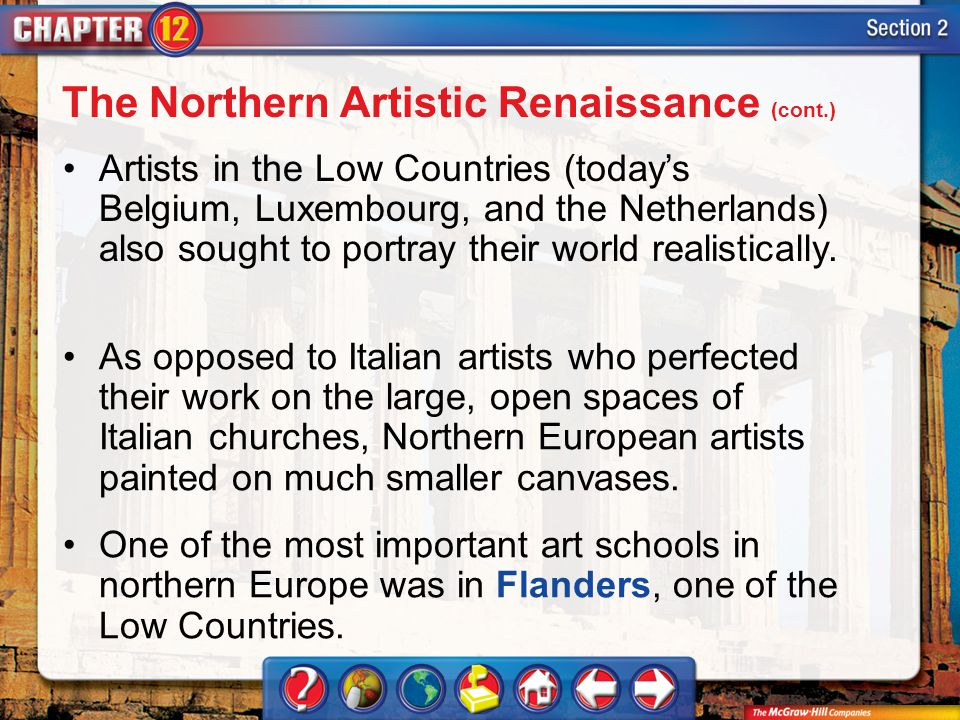 Section 2 Artists in the Low Countries (todays Belgium, Luxembourg, and the Netherlands) also sought to portray their world realistically. As opposed