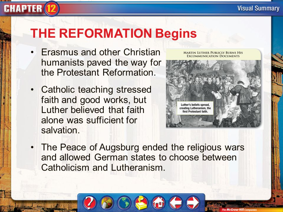 VS 2 THE REFORMATION Begins Erasmus and other Christian humanists paved the way for the Protestant Reformation. Catholic teaching stressed faith and g