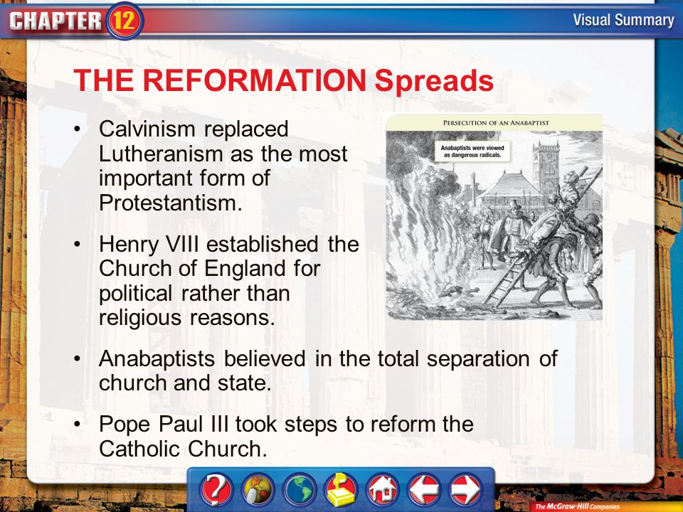 VS 3 THE REFORMATION Spreads Calvinism replaced Lutheranism as the most important form of Protestantism. Henry VIII established the Church of England