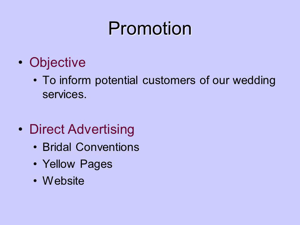Promotion Objective To inform potential customers of our wedding services.
