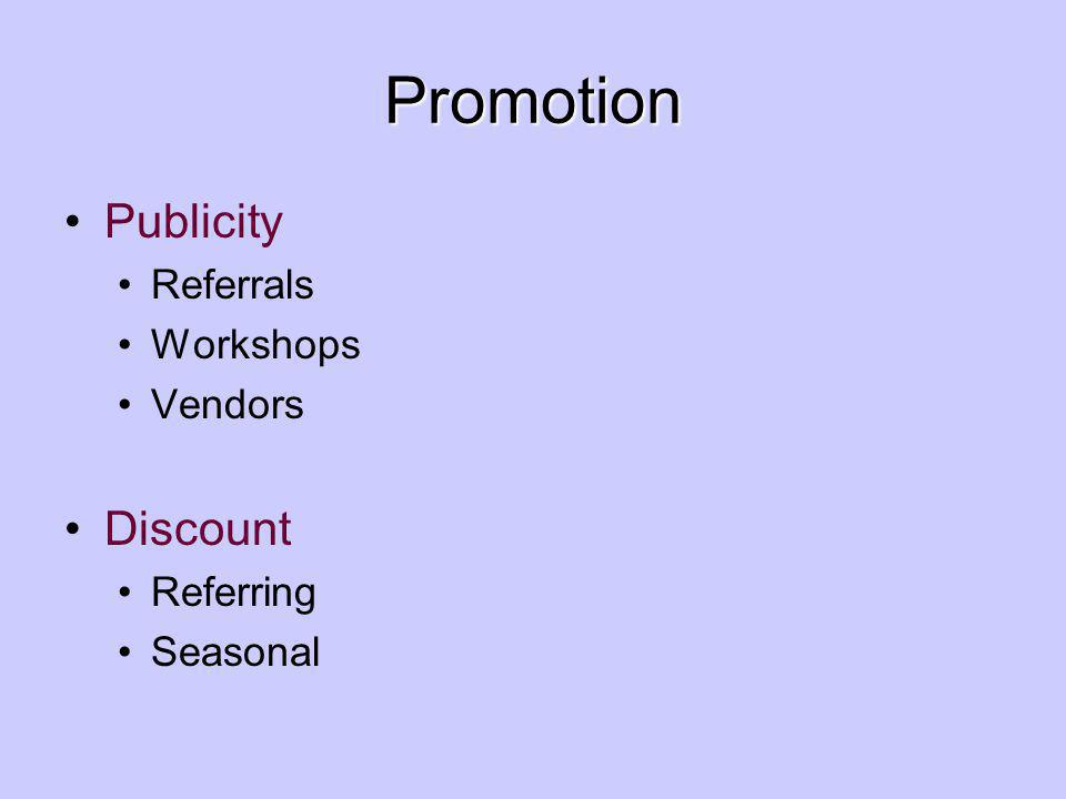 Promotion Publicity Referrals Workshops Vendors Discount Referring Seasonal