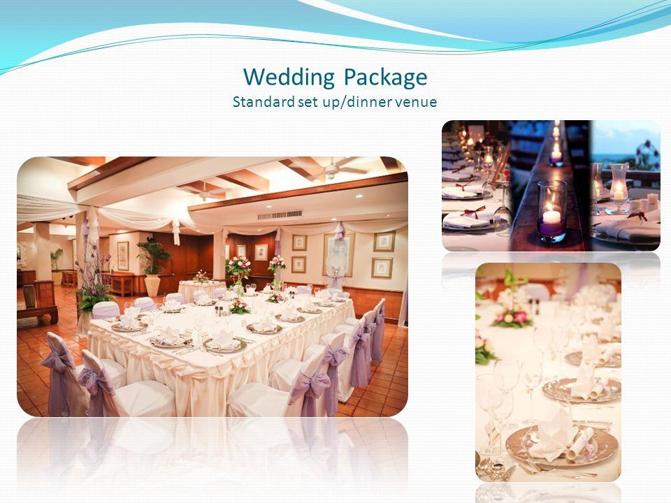 Wedding Package Standard set up/dinner venue