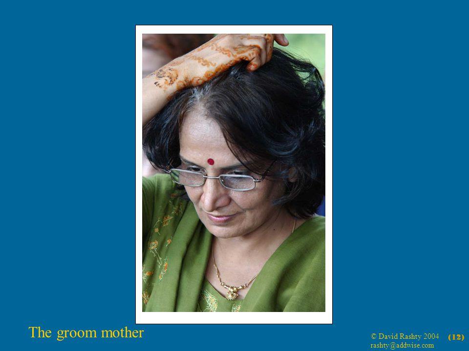 © David Rashty 2004 rashty@addwise.com (12) The groom mother