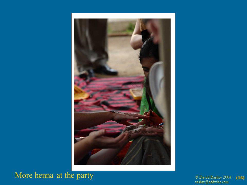© David Rashty 2004 rashty@addwise.com (16) More henna at the party