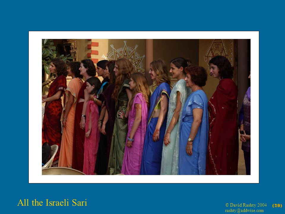 © David Rashty 2004 rashty@addwise.com (29) All the Israeli Sari