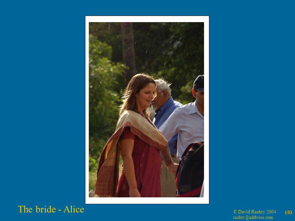 © David Rashty 2004 rashty@addwise.com (3) The bride - Alice