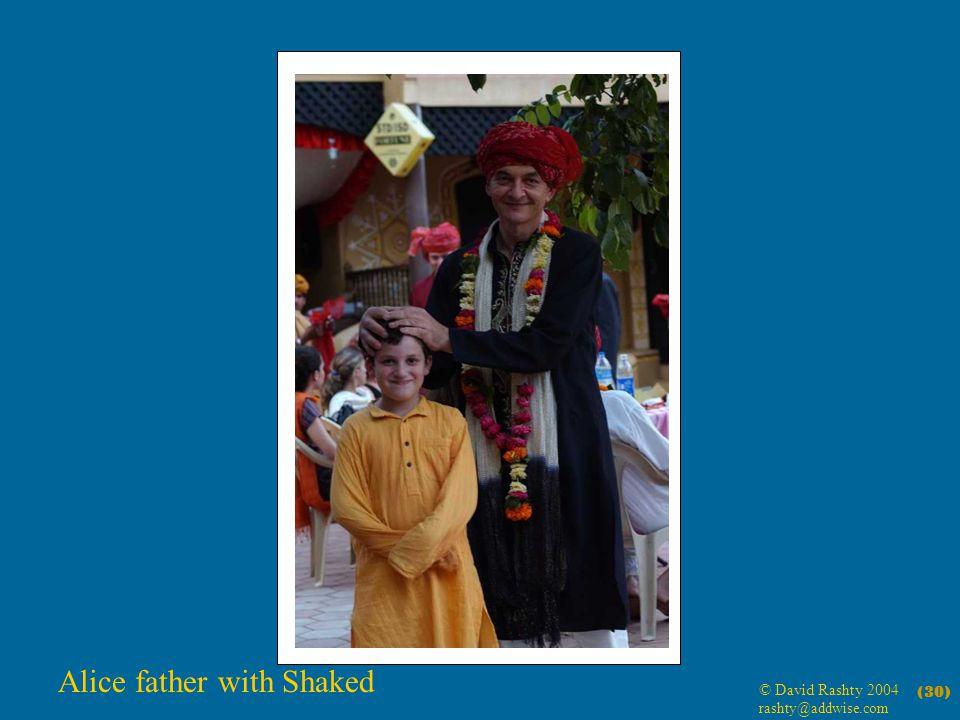 © David Rashty 2004 rashty@addwise.com (30) Alice father with Shaked