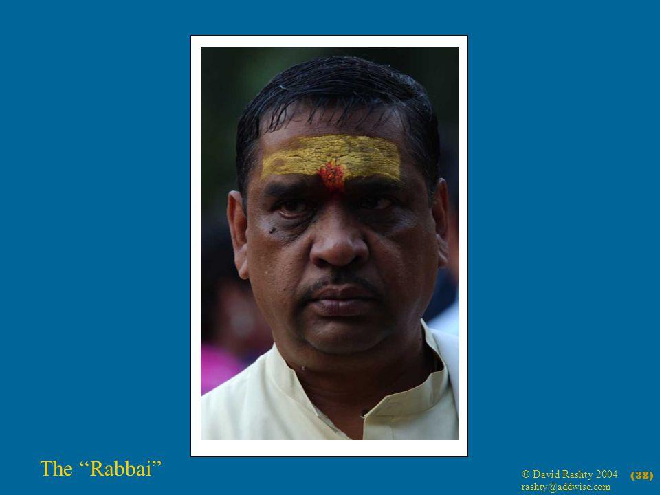 © David Rashty 2004 rashty@addwise.com (38) The Rabbai