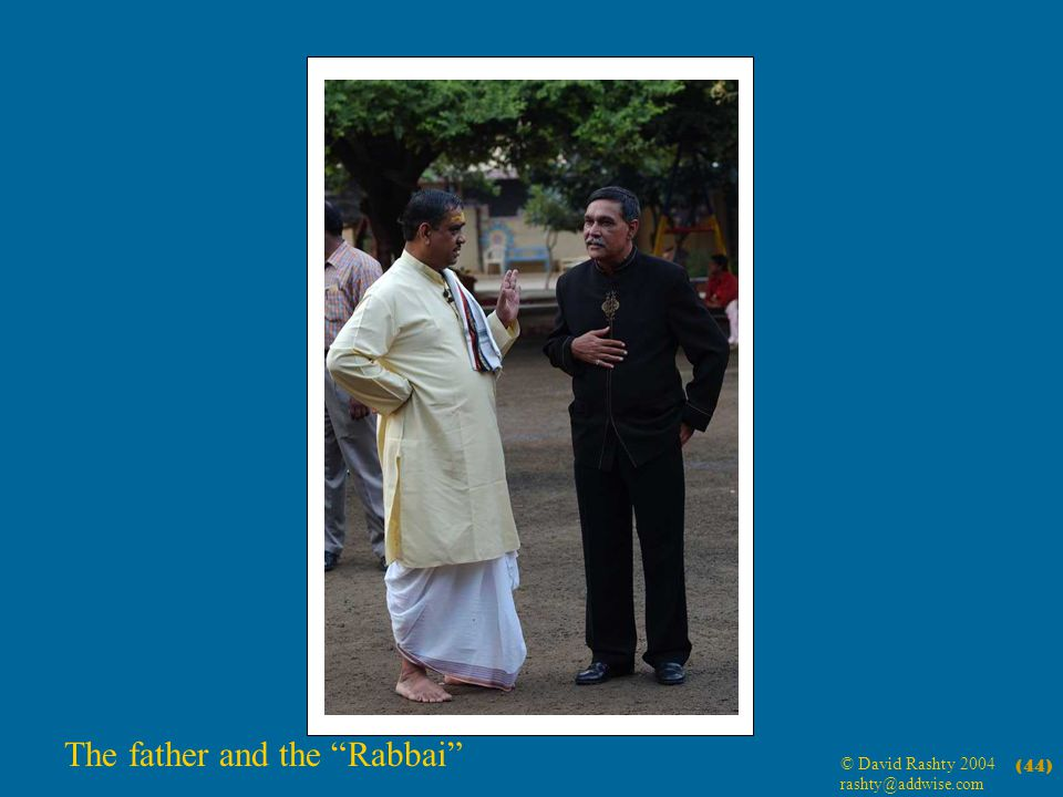 © David Rashty 2004 rashty@addwise.com (44) The father and the Rabbai