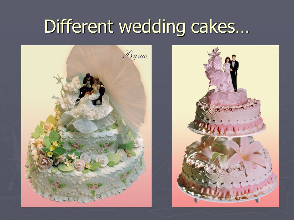 Different wedding cakes…